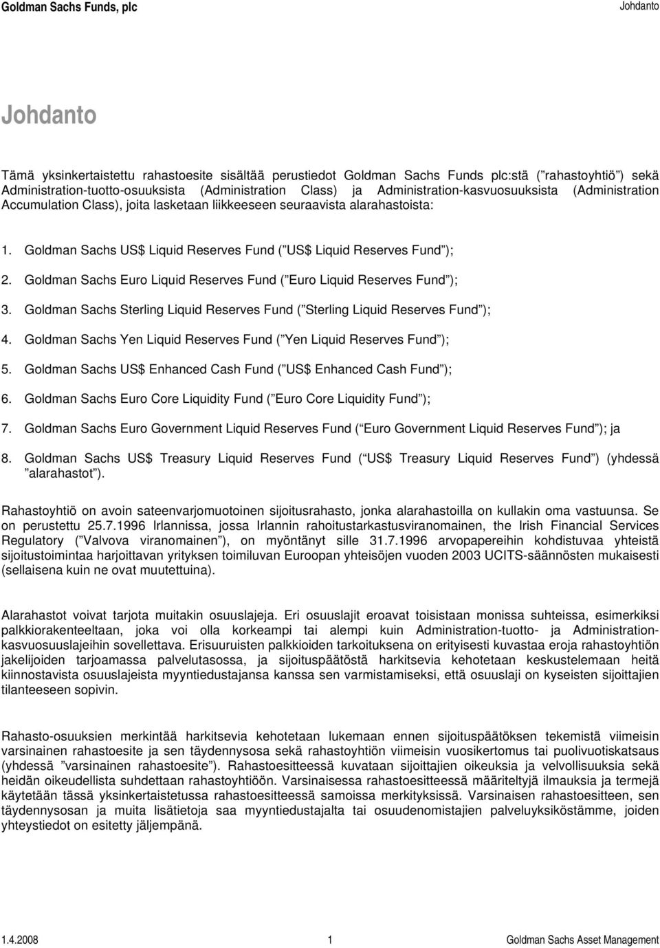 Goldman Sachs Euro Liquid Reserves Fund ( Euro Liquid Reserves Fund ); 3. Goldman Sachs Sterling Liquid Reserves Fund ( Sterling Liquid Reserves Fund ); 4.