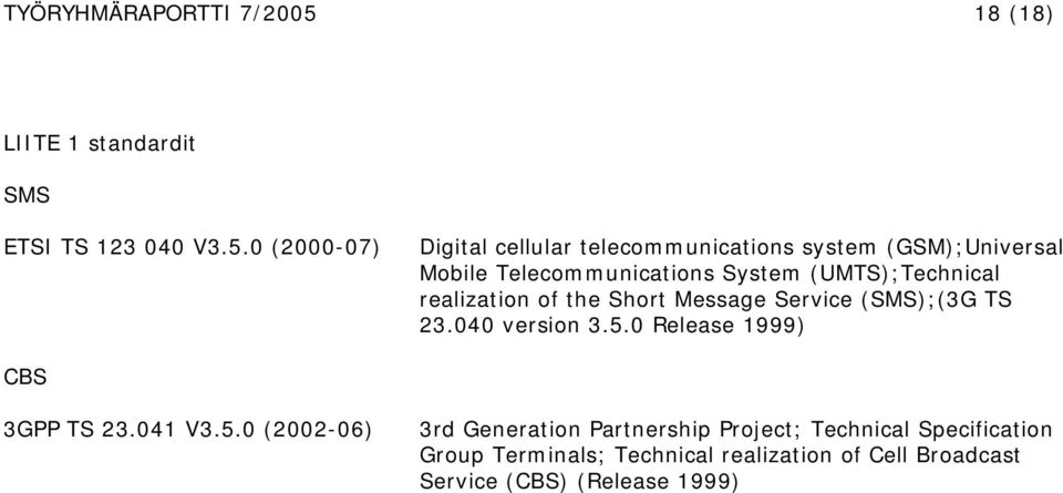 0 (2000-07) Digital cellular telecommunications system (GSM);Universal Mobile Telecommunications System