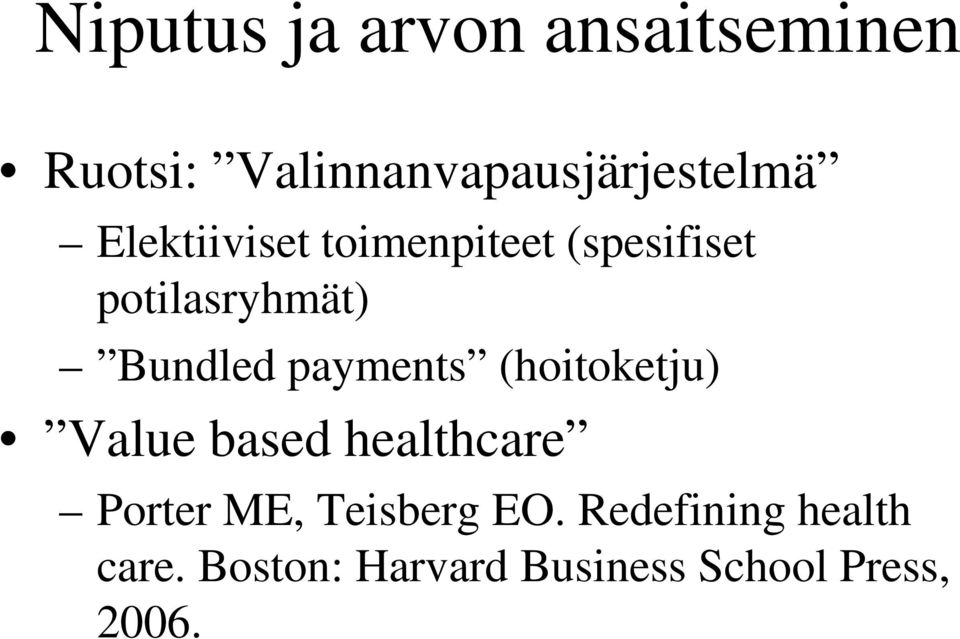 payments (hoitoketju) Value based healthcare Porter ME, Teisberg