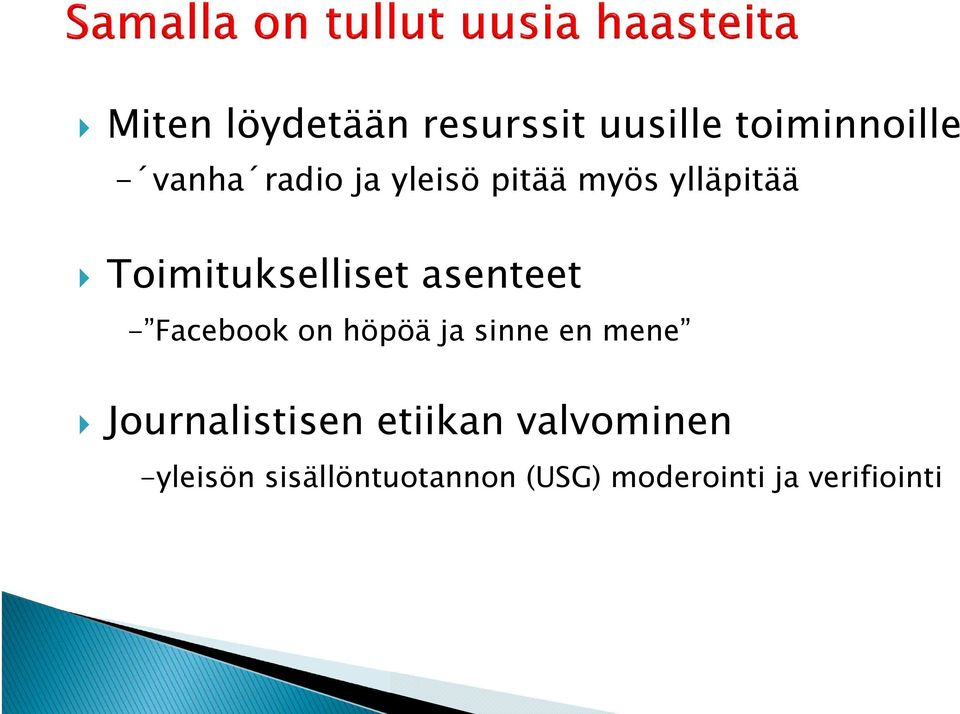 Facebook on höpöä ja sinne en mene Journalistisen etiikan