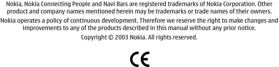 Nokia operates a policy of continuous development.