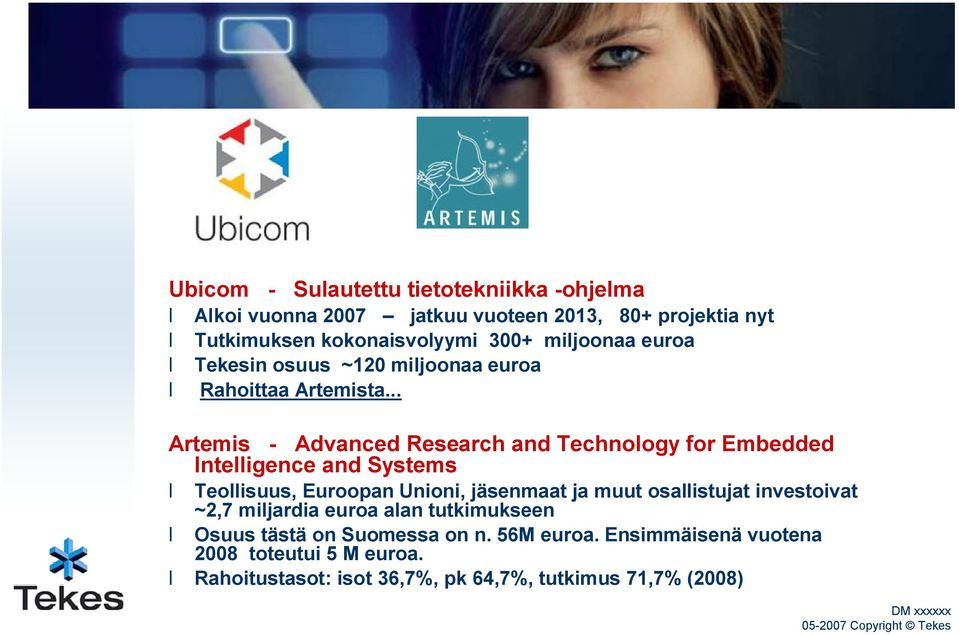 .. Artemis - Advanced Research and Technology for Embedded Intelligence and Systems Teollisuus, Euroopan Unioni, jäsenmaat ja muut