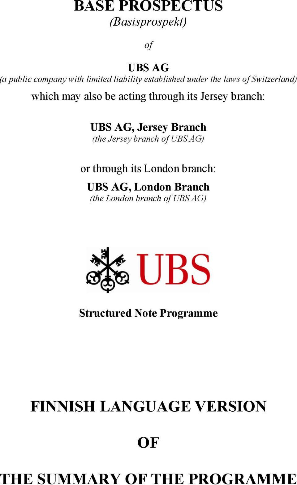 Branch (the Jersey branch of UBS AG) or through its London branch: UBS AG, London Branch (the