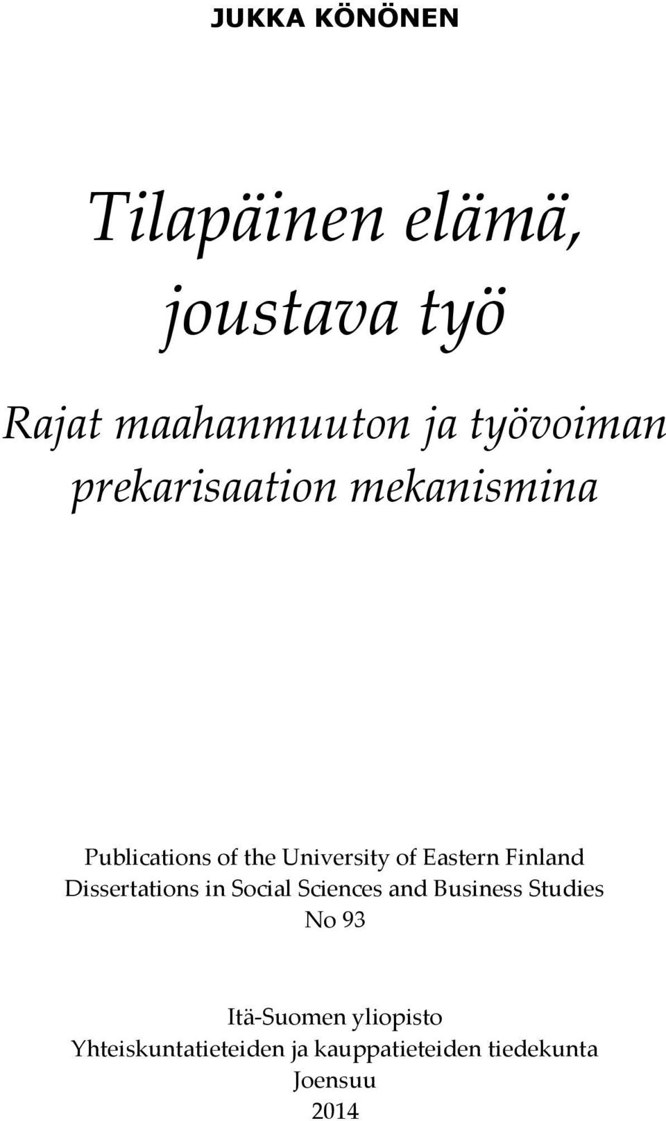 Eastern Finland Dissertations in Social Sciences and Business Studies No