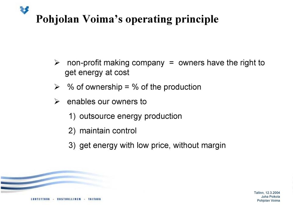 production enables our owners to 1) outsource energy