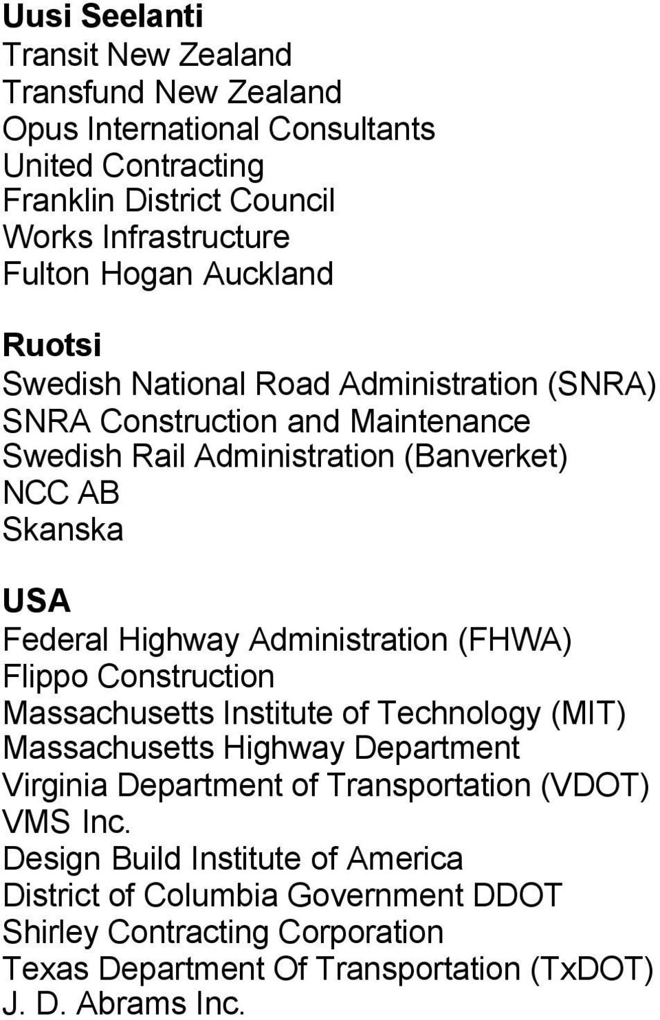 Highway Administration (FHWA) Flippo Construction Massachusetts Institute of Technology (MIT) Massachusetts Highway Department Virginia Department of Transportation