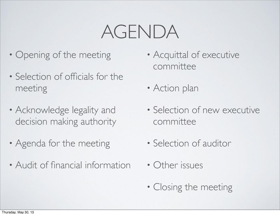 Acquittal of executive committee Action plan Selection of new executive