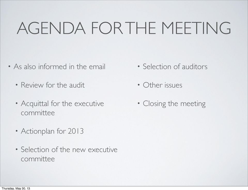 committee Selection of auditors Other issues Closing the