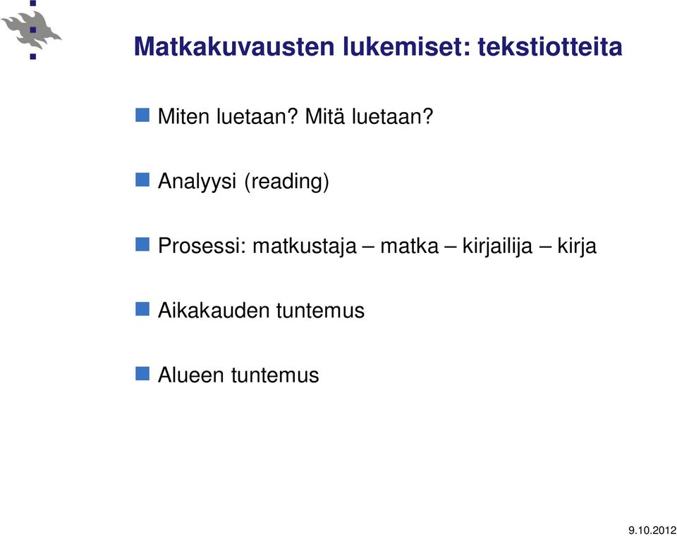 Analyysi (reading) Prosessi: matkustaja