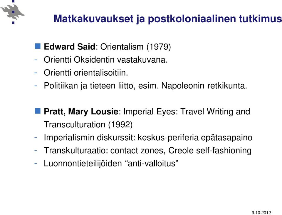Pratt, Mary Lousie: Imperial Eyes: Travel Writing and Transculturation (1992) - Imperialismin diskurssit: