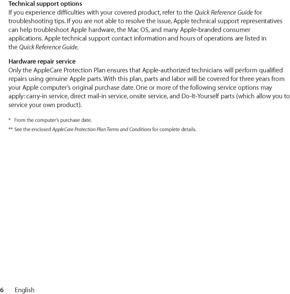 Apple technical support contact information and hours of operations are listed in the Quick Reference Guide.