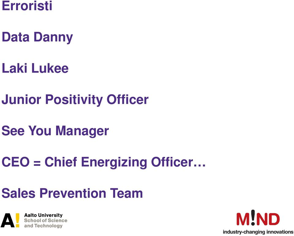 You Manager CEO = Chief