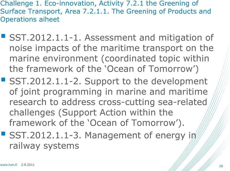 Assessment and mitigation of noise impacts of the maritime transport on the marine environment (coordinated topic within the framework of the
