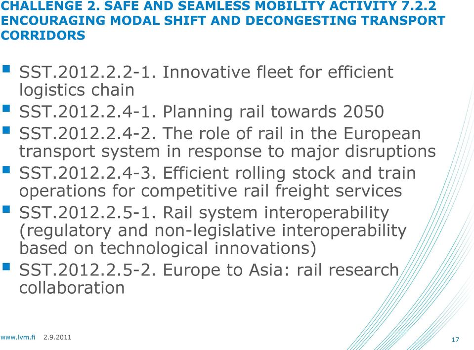 The role of rail in the European transport system in response to major disruptions SST.2012.2.4-3.