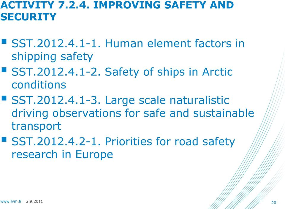 Safety of ships in Arctic conditions SST.2012.4.1-3.