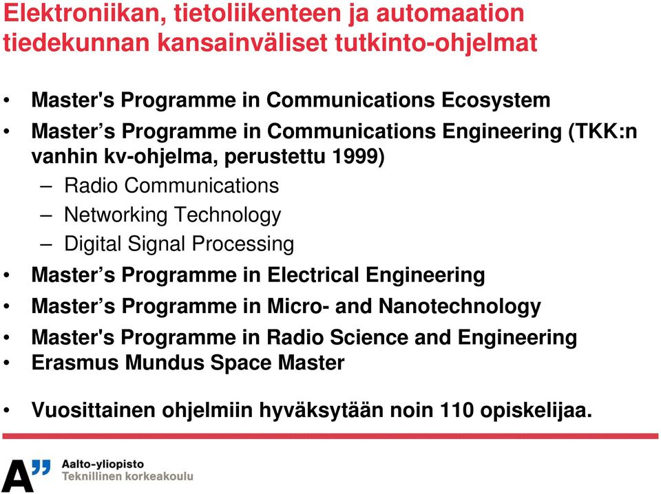 Networking Technology Digital Signal Processing Master s Programme in Electrical Engineering Master s Programme in Micro- and