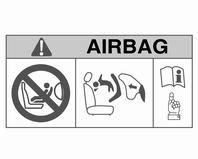 Istuimet, turvajärjestelmät 47 EN: NEVER use a rear-facing child restraint system on a seat protected by an ACTIVE AIRBAG in front of it, DEATH or SERIOUS INJURY to the CHILD can occur.