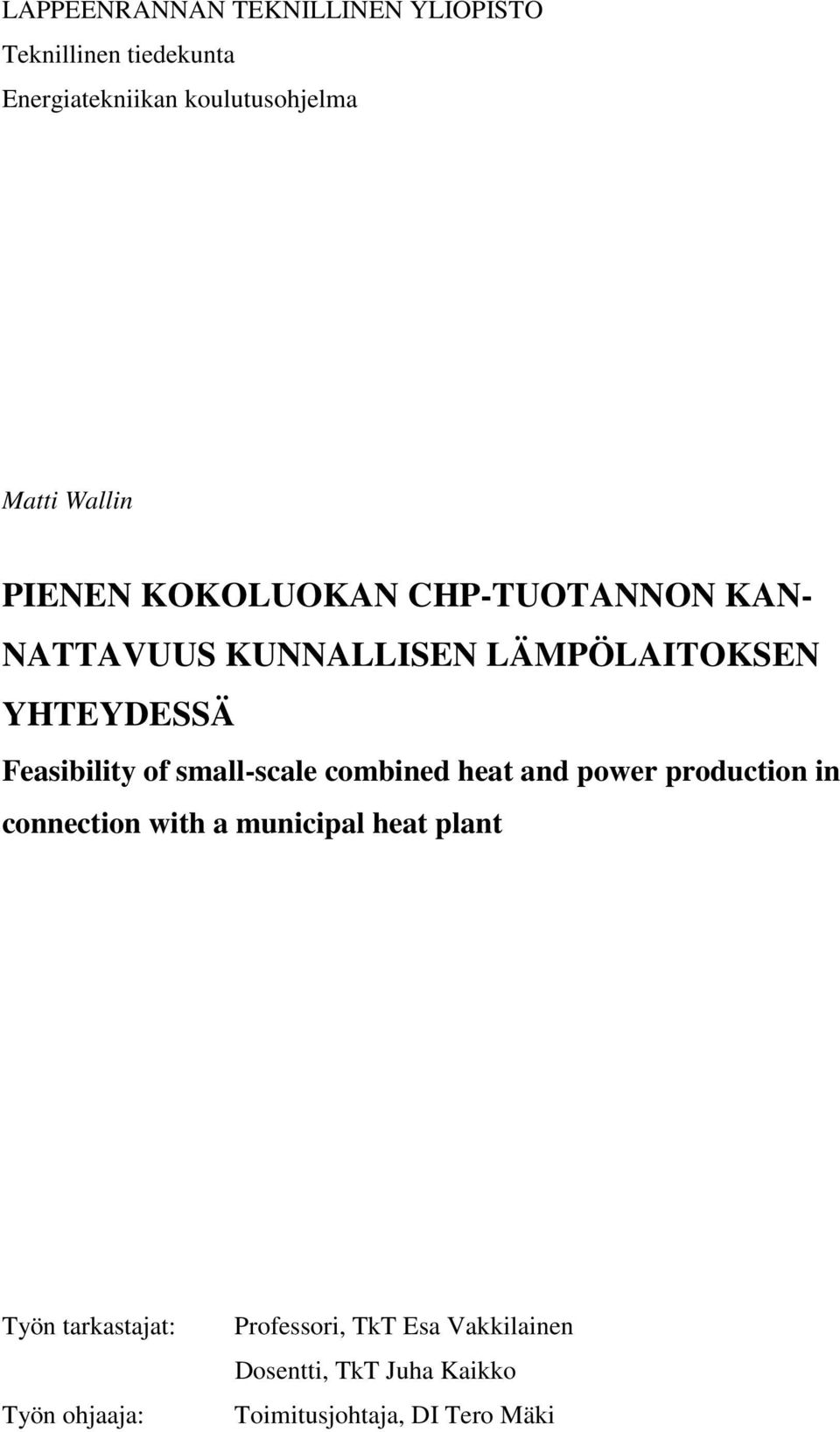 of small-scale combined heat and power production in connection with a municipal heat plant Työn