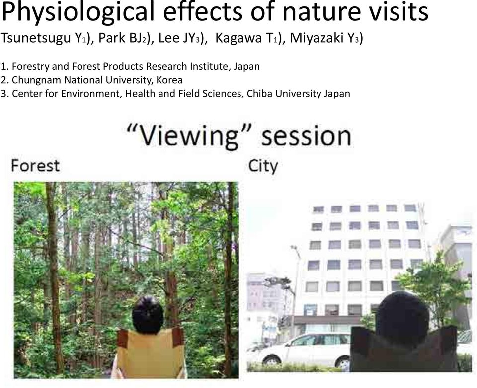 Forestry and Forest Products Research Institute, Japan 2.