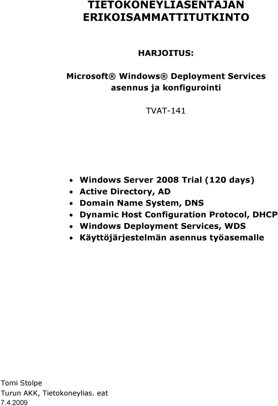 System, DNS Dynamic Host Configuration Protocol, DHCP Windows Deployment Services,