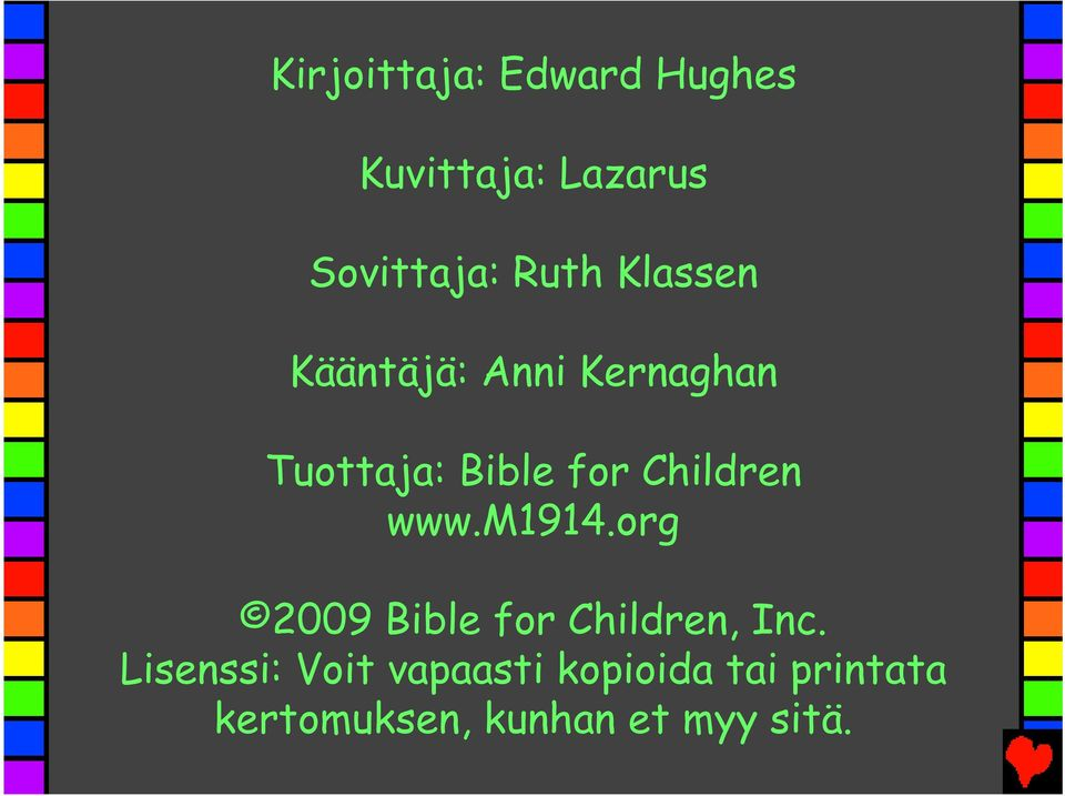 www.m1914.org 2009 Bible for Children, Inc.